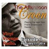 The Afternoon Croon--Episode 1--February 21, 2016