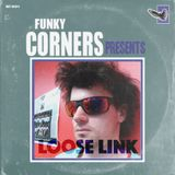 Funky Corners Show #298 Featuring Loose Link 11-10-2017