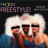 "Beat Stylist - ""F*ck!n' Freestyle"""