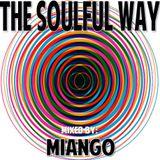THE SOULFUL WAY Mixed By Miango
