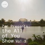 Zar: The All Of You Show Vol. 3