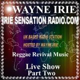 WAYNE IRIE LIVE SHOW REGGAE REVIVAL MUSIC PART TWO