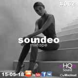 Soundeo Mixtape #062  Fabulous House Music 2018  Deep Vocal House Nu Disco 15-05-18  by Soundeo