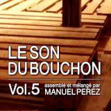 DJ MANUEL PEREZ - LE SON DU BOUCHON vol.5