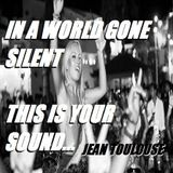 """Jean presents """"IN A WORLD GONE SILENT THIS IS YOUR SOUND -158"""""""