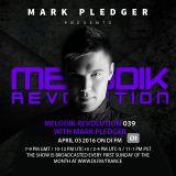 MELODIK REVOLUTION 039 WITH MARK PLEDGER