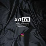 Live Evil Rebel Pop Radio 11.14.2015