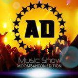 AD Music Show #8 *MOOMBAHTON EDITION*