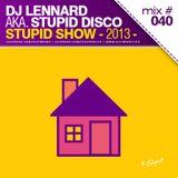 Dj Lennard aka. Stupid Disco - Stupid Show 040