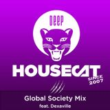 Deep House Cat Show - Global Society Mix - feat. Dexaville // incl. free DL