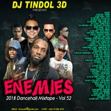 DJ TINDOL 3D - ENEMIES DANCEHALL MIXTAPE VOL 52. 2018