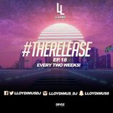 @LLOYDIMUS   #TheRelease EP.18   New Music Every Two Weeks!   RAP, POP, HIP HOP, GRIME, SOUL
