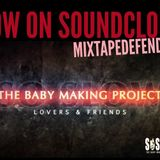 SO SLOW - BABY MAKING PROJECT - LOVER & FRIENDS - HOSTED BY WILLY CHIN MIXED BY DJ PHATZ