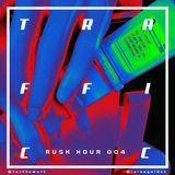 Rush Hour 004 - TRAFFICC [08-05-2018]