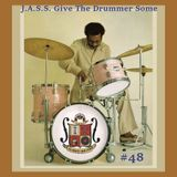 J.A.S.S. #48 : J.A.S.S. Give The Drummer Some