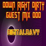 Down Right Dirty Guest Mix 000 - DigitalDavy