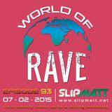 Slipmatt - World Of Rave #93