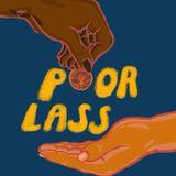 POOR LASS - Episode 2 - Children of Immigrants