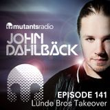 Lunde Bros Takeover - Mutants Radio With John Dahlback - Show 141