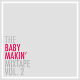 DJ MANIE – The Baby Makin' Mixtape vol.2