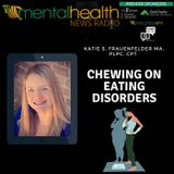 Chewing On Eating Disorders with Katie S Frauenfelder, MA