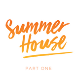 Summer House // Part One