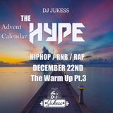 #TheAdventHype Day 22: The Warm Up Pt.3 Rap, Hip-Hop and R&B Mix - Instagram: DJ_Jukess