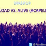 MASHUP -> Reload vs. Alive (Acapella)