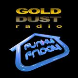 Funky B  with guest Jnr Rossi on Funky Friday Gold Dust radio 16-01-15