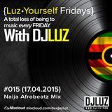 DJ Luz - Luz Yourself Fridays Mix #015 (17.04.2015)