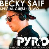 BECKY SAIF DJ / PYRO RADIO SHOW / SPECIAL GUEST: FLIWO / 28TH FEBRUARY 2018