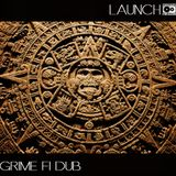 Launch - Grime Fi Dub ( dub, dubstep grime 140 bpm)