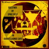 Guido's Lounge Cafe Guestmix By Spike Deep