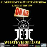 PunkrPrincess Whatever Show live interview with JEET 6.13.18