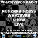 PunkrPrincess Whatever Show recorded live 4/15/2017 only @whatever68.com