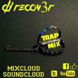 DJ Recover - Trap Mix