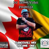 DJ StreetVybz Presents Dancehall Mix Volume: One
