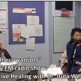 Wellness Warriors Vfm89.5 'Intuitive Healing' with Dr. Irina Webster (Aired 17May2016)