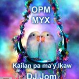 OPM MYX - KAILAN PA MA'Y IKAW