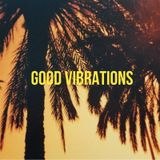 GOOD VIBRATIONS #18