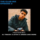 THE CLUB MIX - EPISODE 1 - NEW STEEL BANGLEZ X AJ TRACEY AND MORE! - CHEF J