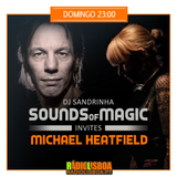 DJ Sandrinha Invites Michael Heatfield - Sounds of Magic on Radio Lisboa 16-6-19