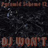 PYRAMID SCHEME MIX 12: DJ WON'T