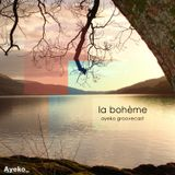 Ayeko Groovecast #011 - La Bohème
