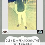 DLS # 51 // PENS DOWN, THE PARTY BEGINS // Mixed by @PiusXulu (Class of 2000 - Tugela Secondary Scho