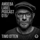 Amoeba Label Podcast 019 :: Timo Otten