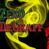 ZerO DeGraff 18: Rasta Shine