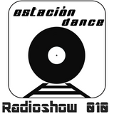 Estación Dance Radioshow 010