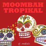 "Dj Makala ""Baile Moombah Tropikal Mix"""