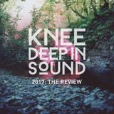 Hot Since 82 - Knee Deep in Sound - 2017 The Review (Continuous DJ Mix) - December 2017